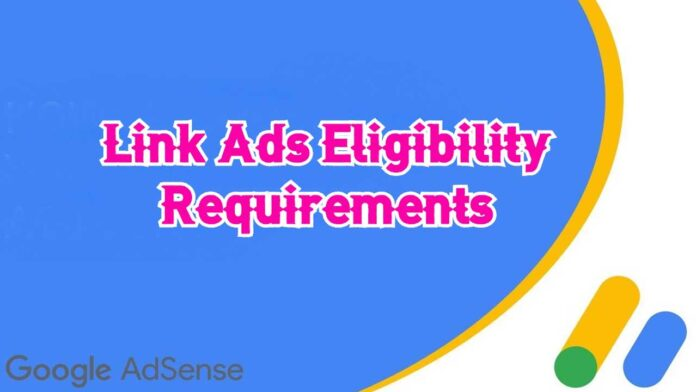 Link Ads Eligibility Requirements